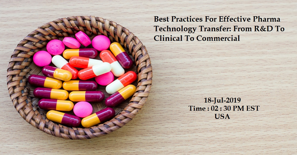 Best Practices For Effective Pharma Technology Transfer: From R&D To Clinical To Commercial