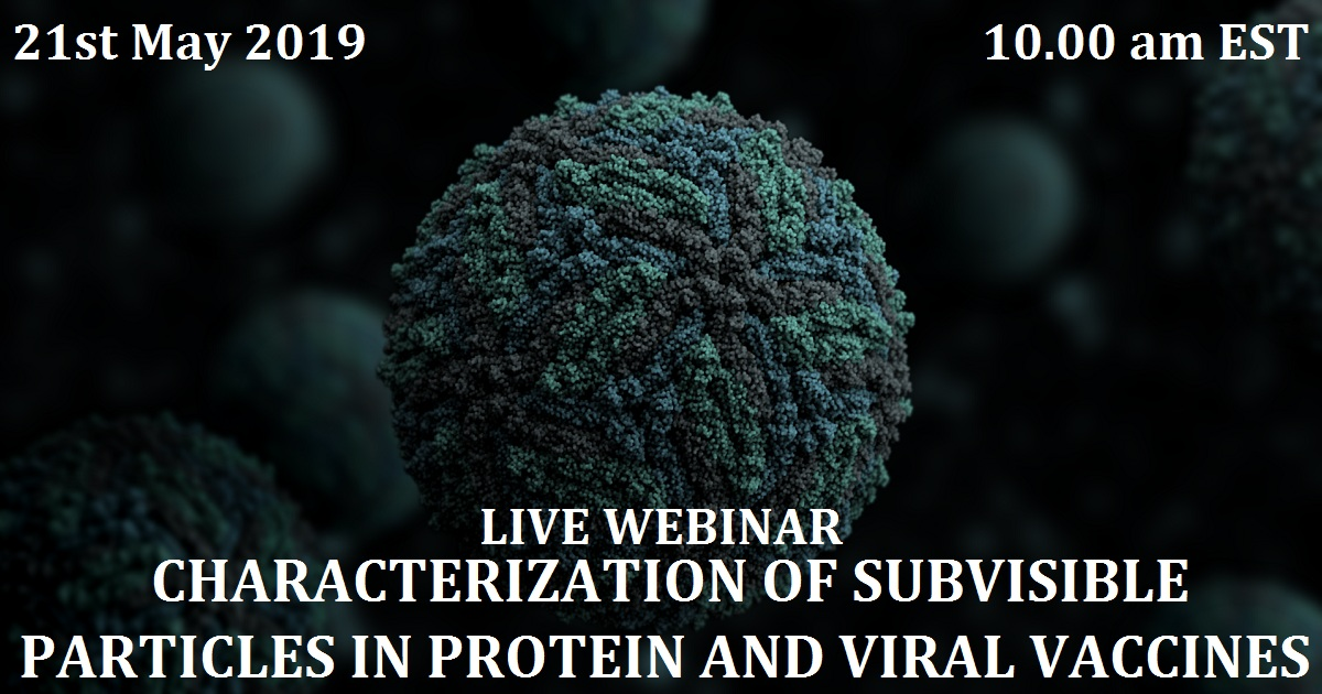 CHARACTERIZATION OF SUBVISIBLE PARTICLES IN PROTEIN AND VIRAL VACCINES