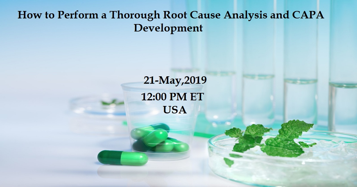 How to Perform a Thorough Root Cause Analysis and CAPA Development