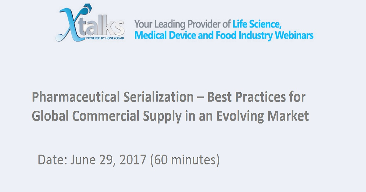 Pharmaceutical Serialization – Best Practices for Global Commercial Supply in an Evolving Market