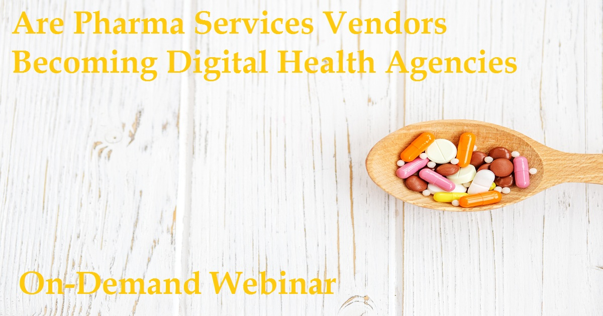Are Pharma Services Vendors Becoming Digital Health Agencies?