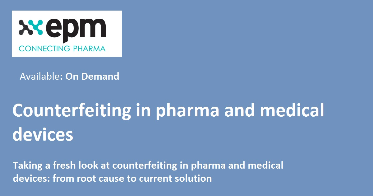 Counterfeiting in pharma and medical devices