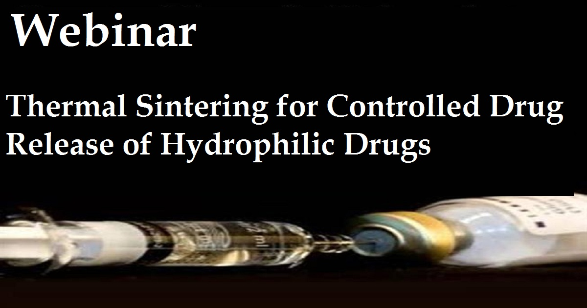 Thermal Sintering for Controlled Drug Release of Hydrophilic Drugs