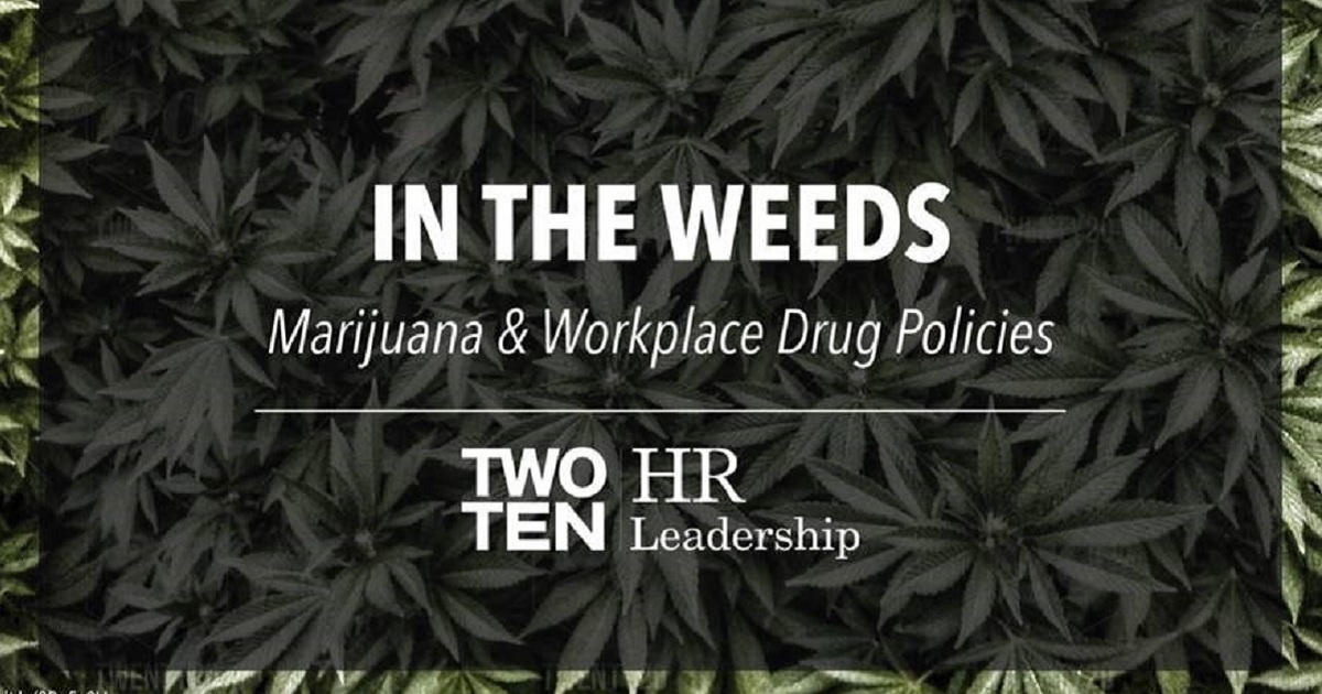 In the Weeds – Marijuana & Workplace Drug Policies