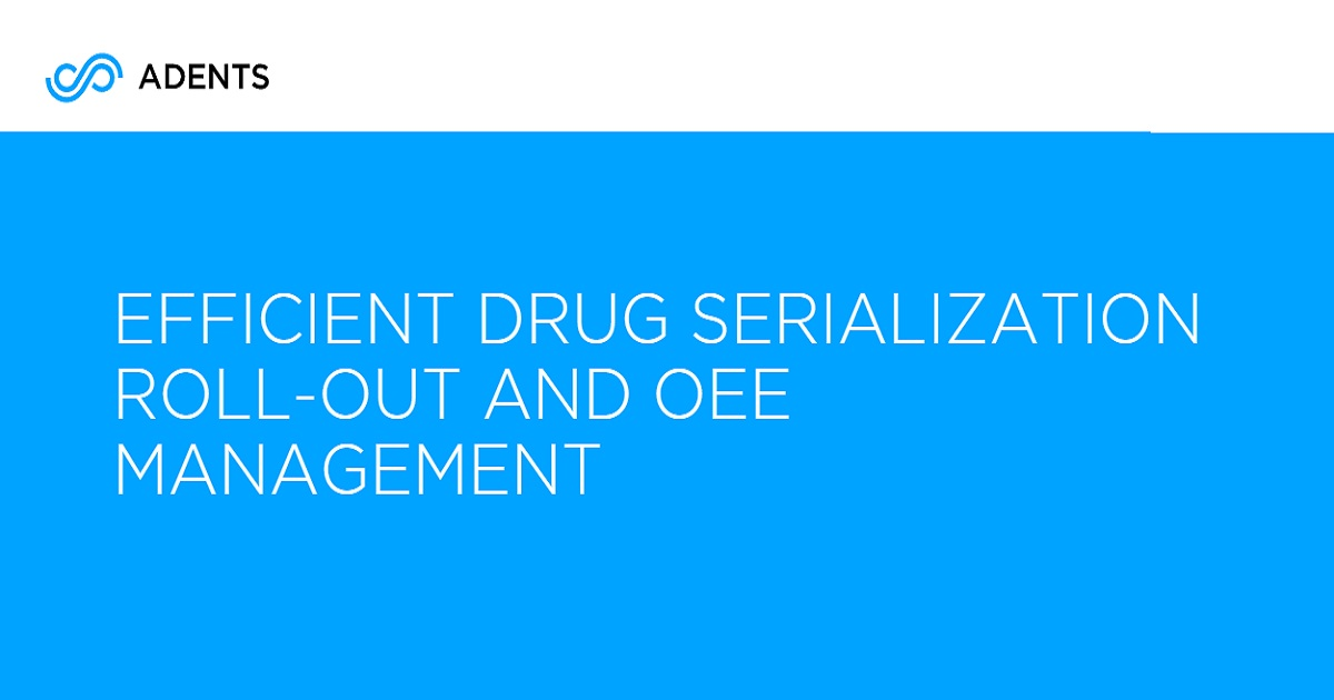 EFFICIENT DRUG SERIALIZATION ROLL-OUT AND OEE MANAGEMENT
