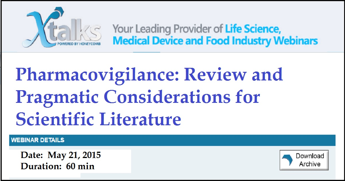 Pharmacovigilance: Review and Pragmatic Considerations for Scientific Literature