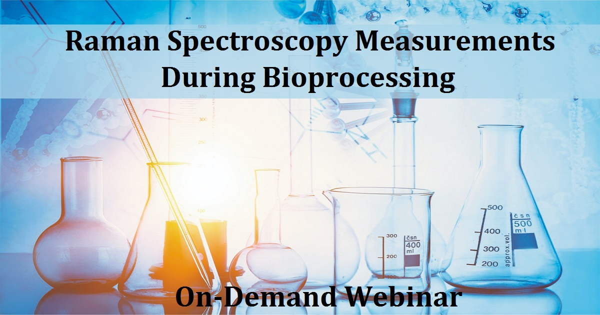 Raman spectroscopy measurements during Bioprocessing