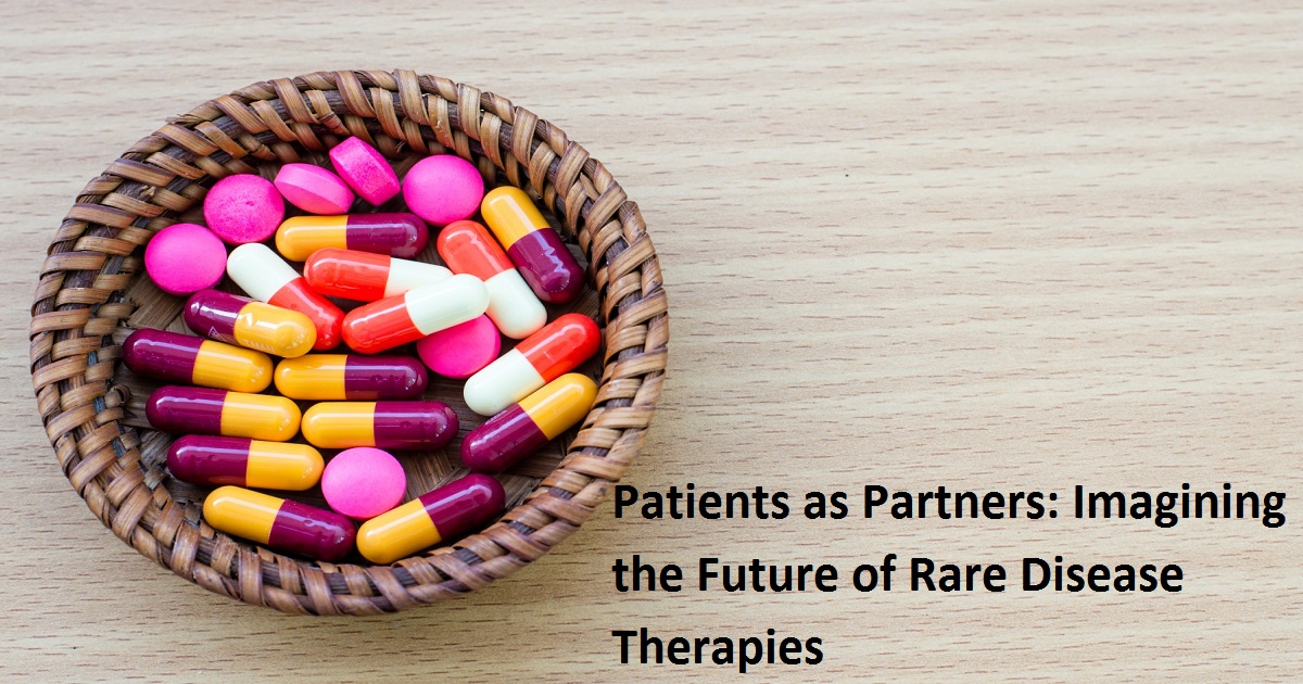 Patients as Partners: Imagining the Future of Rare Disease Therapies