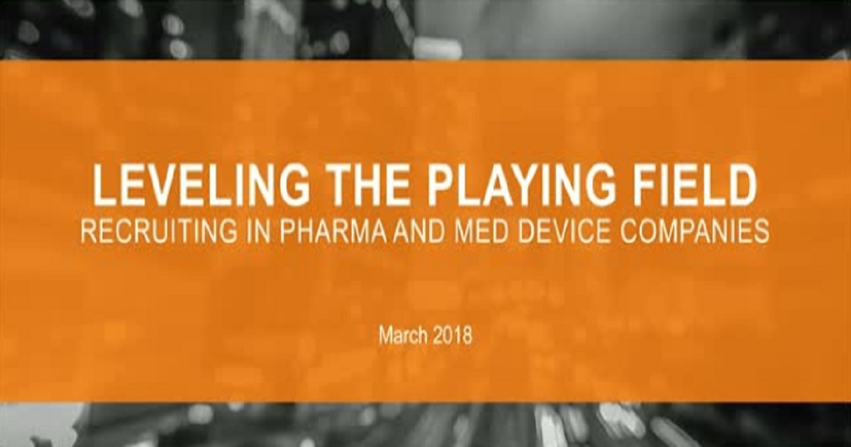 Leveling the Playing Field - Recruiting in Pharma and Med Device Companies