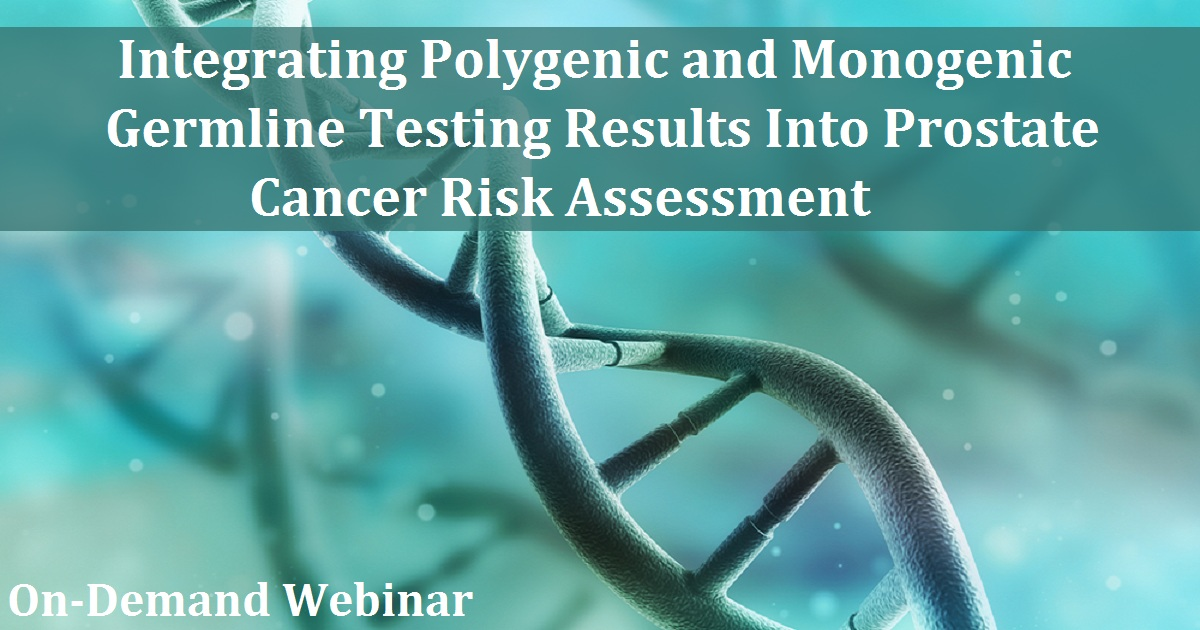 Integrating Polygenic and Monogenic Germline Testing Results Into Prostate Cancer Risk Assessment