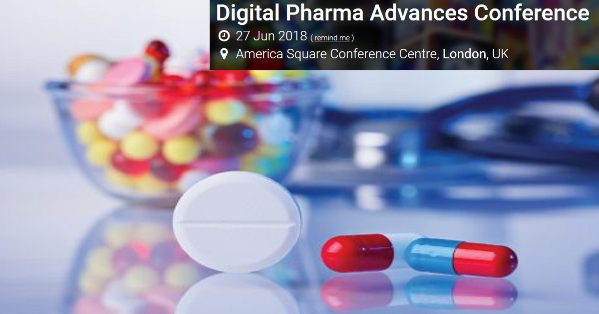 Digital Pharma Advances Conference | June 27-27, 2018 | UK