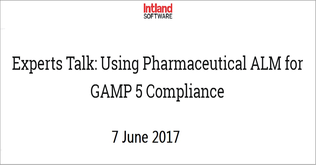 Experts Talk: Using Pharmaceutical ALM for GAMP 5 Compliance