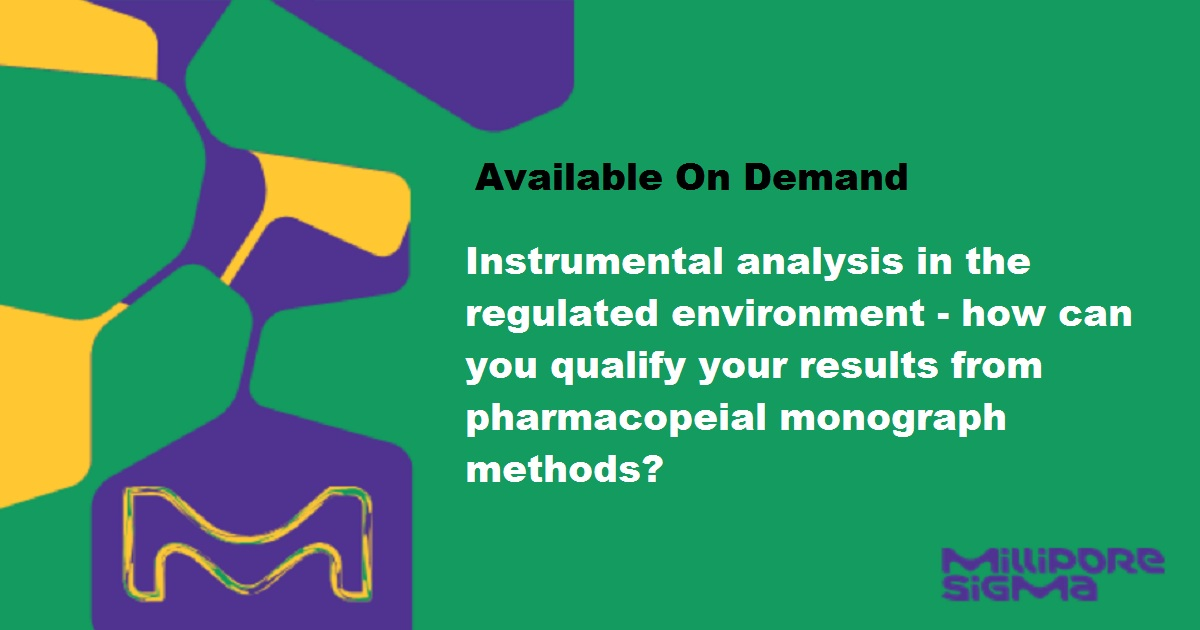 Instrumental analysis in the regulated environment - how can you qualify your results from pharmacopeial monograph methods?