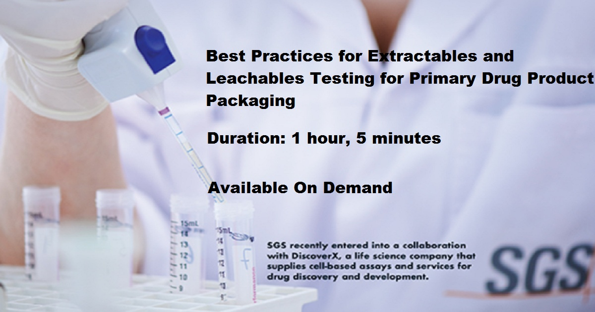Best Practices for Extractables and Leachables Testing for Primary Drug Product Packaging