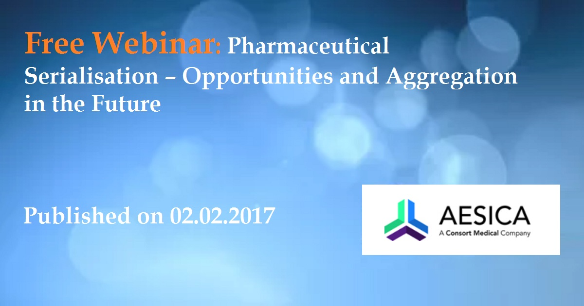 Pharmaceutical Serialisation – Opportunities and Aggregation in the Future
