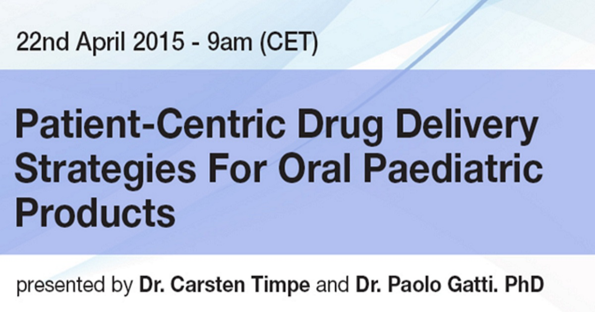 Patient-Centric Drug Delivery Strategies for Oral Paediatric Products