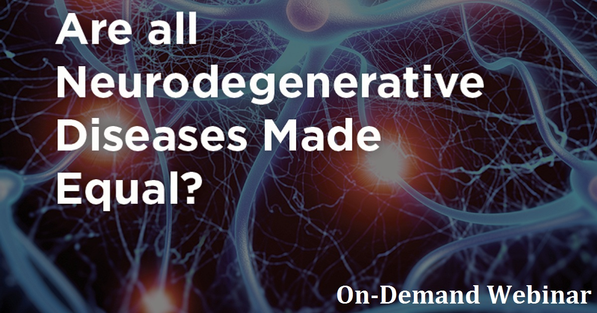 Are All Neurodegenerative Diseases Made Equal?