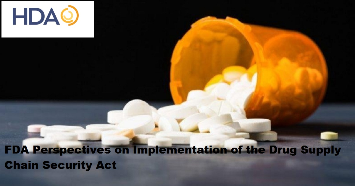 FDA Perspectives on Implementation of the Drug Supply Chain Security Act