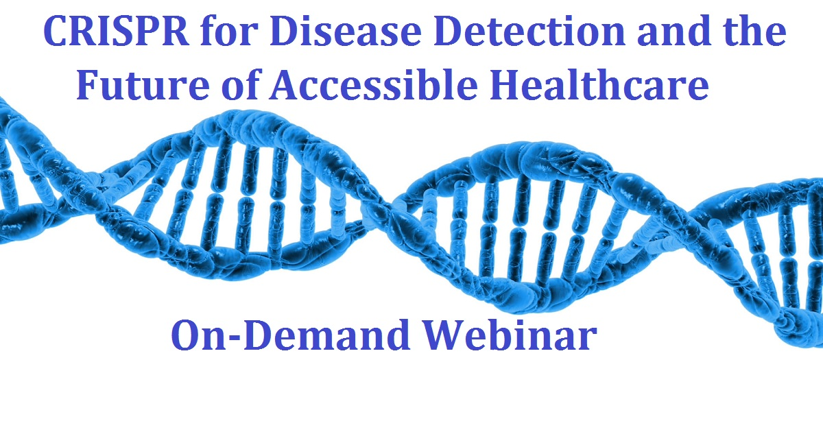 CRISPR for Disease Detection and the Future of Accessible Healthcare