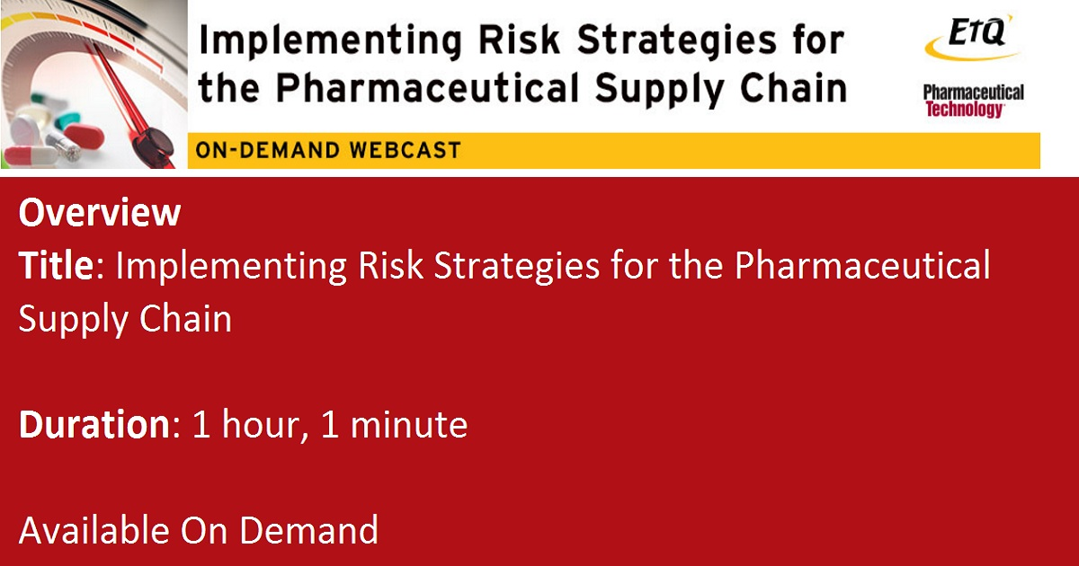 Implementing Risk Strategies for the Pharmaceutical Supply Chain