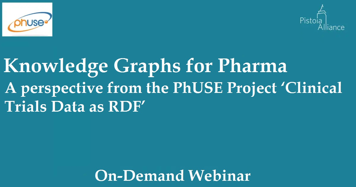 Knowledge Graphs for Pharma A perspective from the PhUSE Project 'Clinical Trials Data as RDF'
