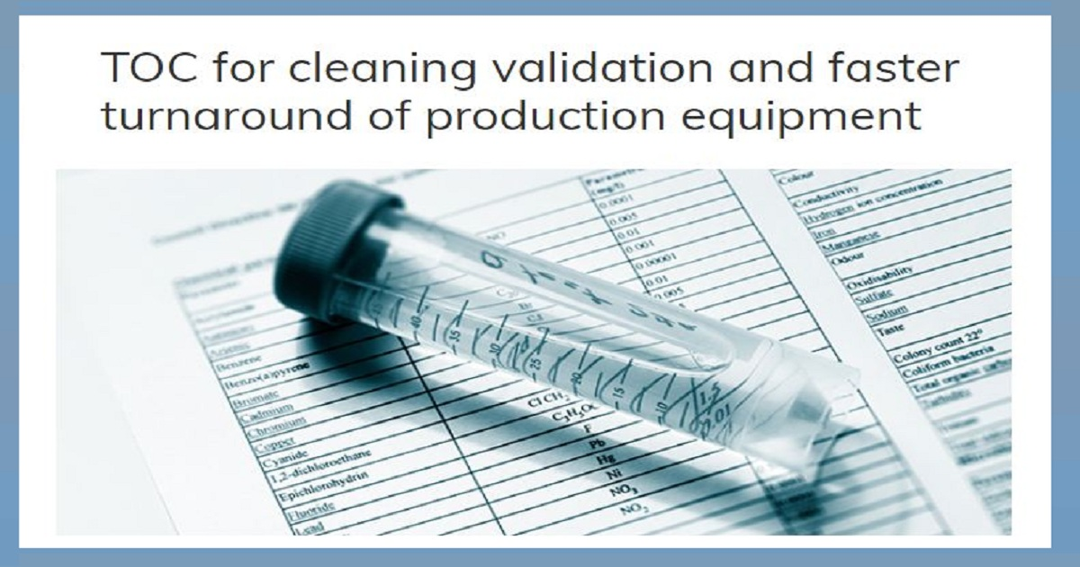 TOC for cleaning validation and faster turnaround of production equipment