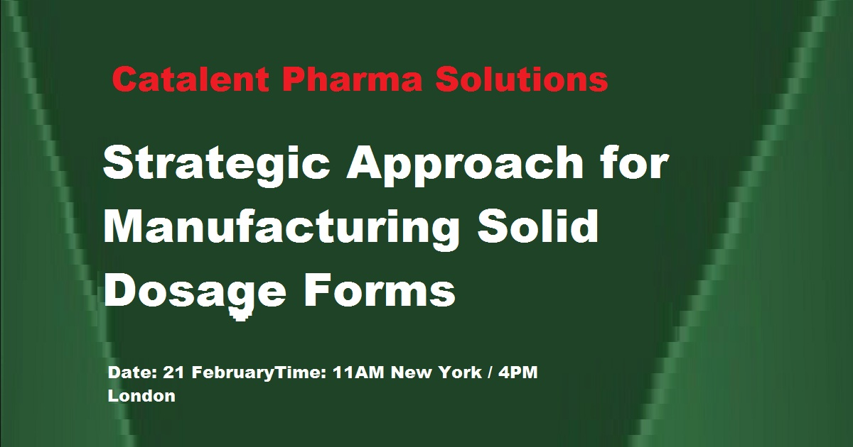 Strategic Approach for Manufacturing Solid Dosage Forms