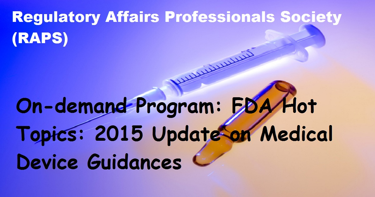 On-demand Program: FDA Hot Topics: 2015 Update on Medical Device Guidances
