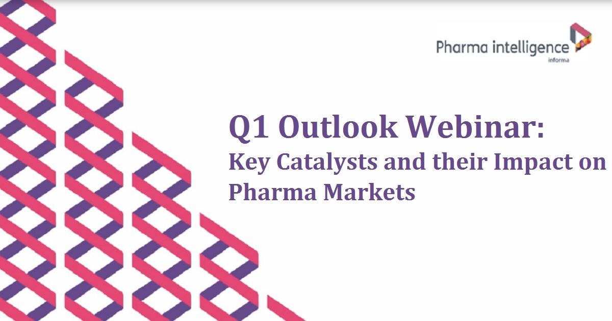 Q1 Outlook Webinar: Key Catalysts and their Impact on Pharma Markets