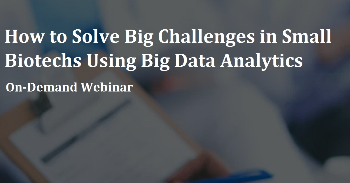 How to Solve Big Challenges in Small Biotechs Using Big Data Analytics