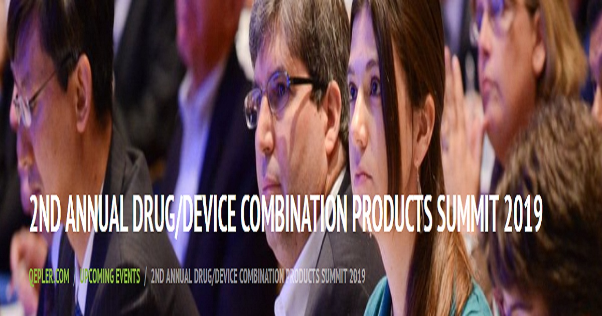 2ND ANNUAL DRUG/DEVICE COMBINATION PRODUCTS SUMMIT 2019