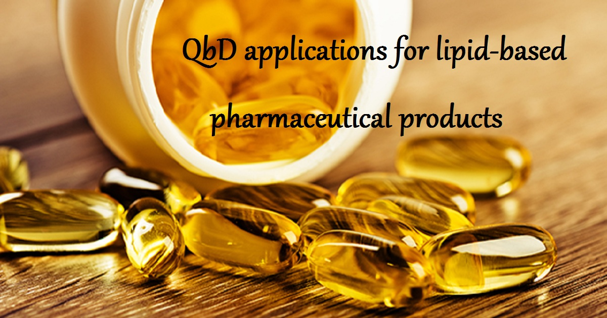 QbD applications for lipid-based pharmaceutical products