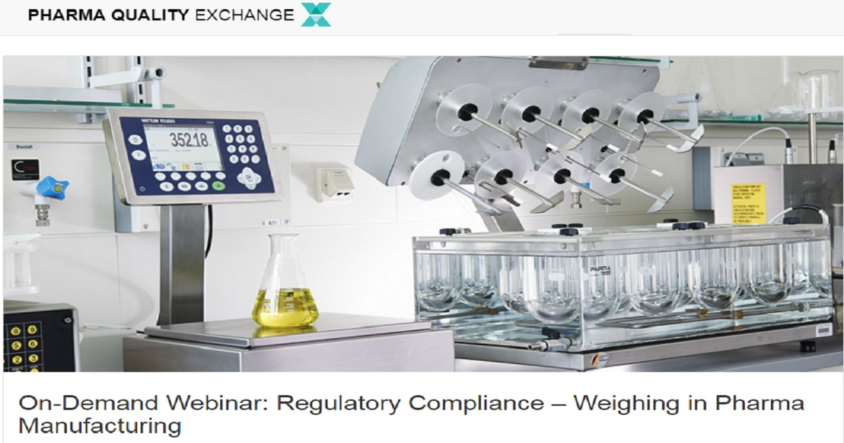 On-Demand Webinar: Regulatory Compliance – Weighing in Pharma Manufacturing