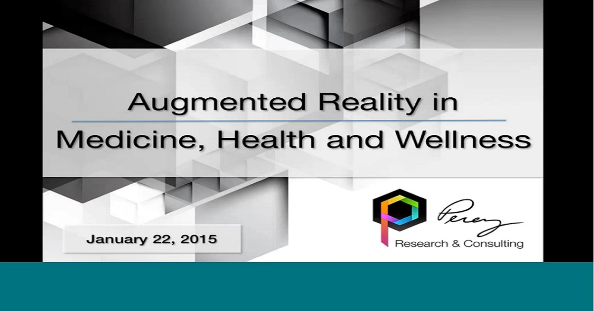 Webinar: Augmented Reality in Medicine, Health and Wellness