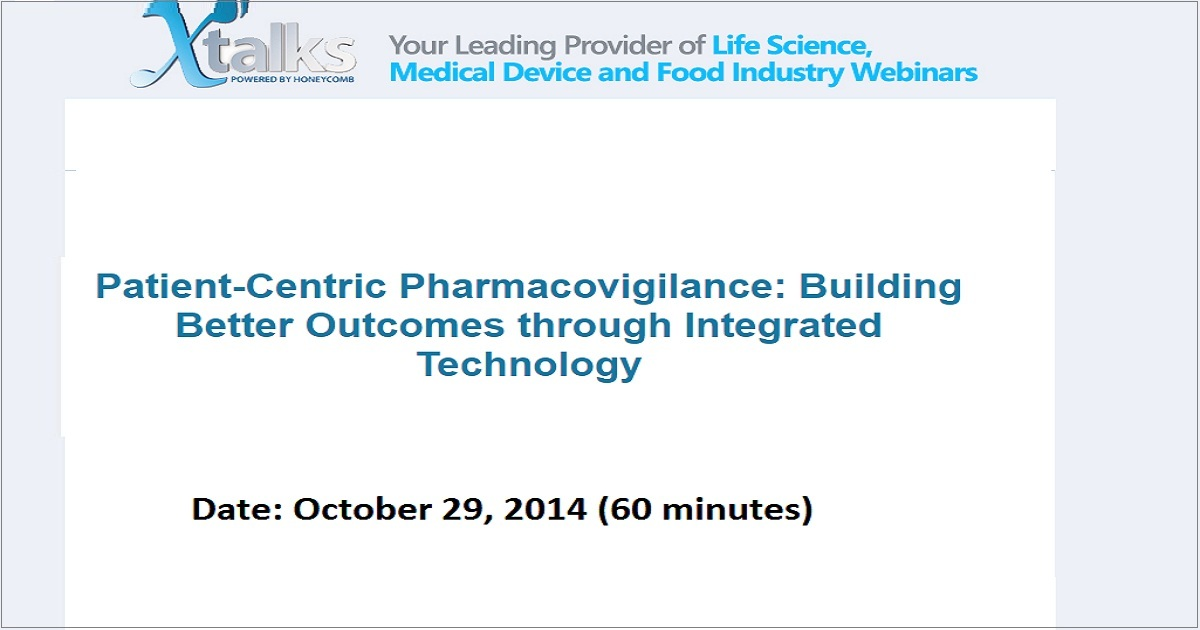Patient-Centric Pharmacovigilance: Building Better Outcomes through Integrated Technology