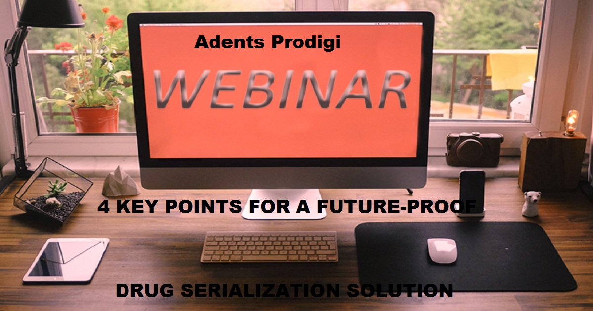 4 KEY POINTS FOR A FUTURE-PROOF DRUG SERIALIZATION SOLUTION