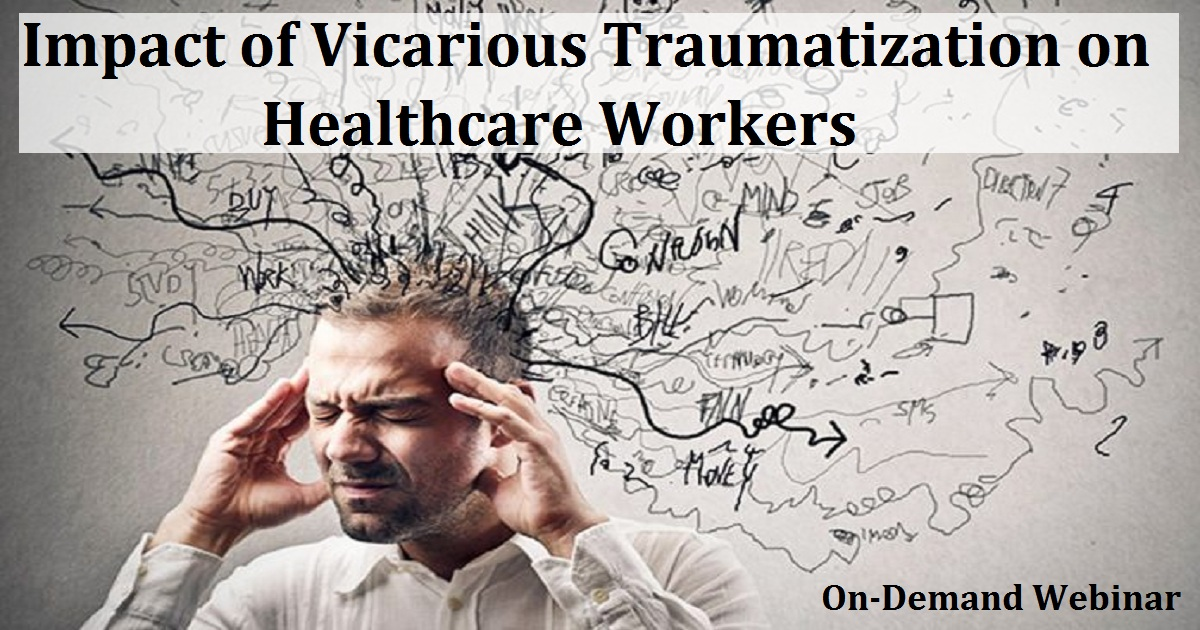 Impact of Vicarious Traumatization on Healthcare Workers