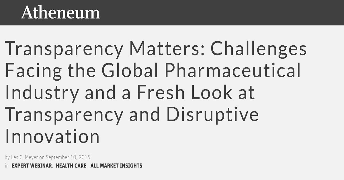 Transparency Matters: Challenges Facing the Global Pharmaceutical Industry and a Fresh Look at Transparency and Disruptive Innovation