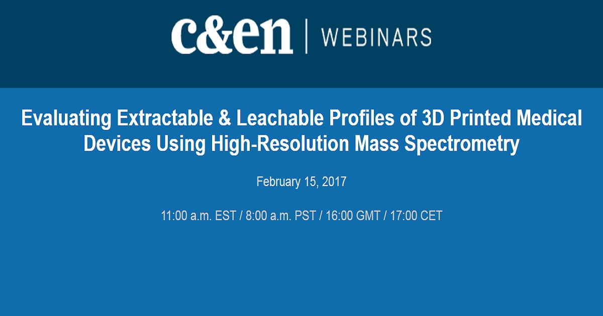 Evaluating Extractable & Leachable Profiles of 3D Printed Medical Devices Using High-Resolution Mass Spectrometry