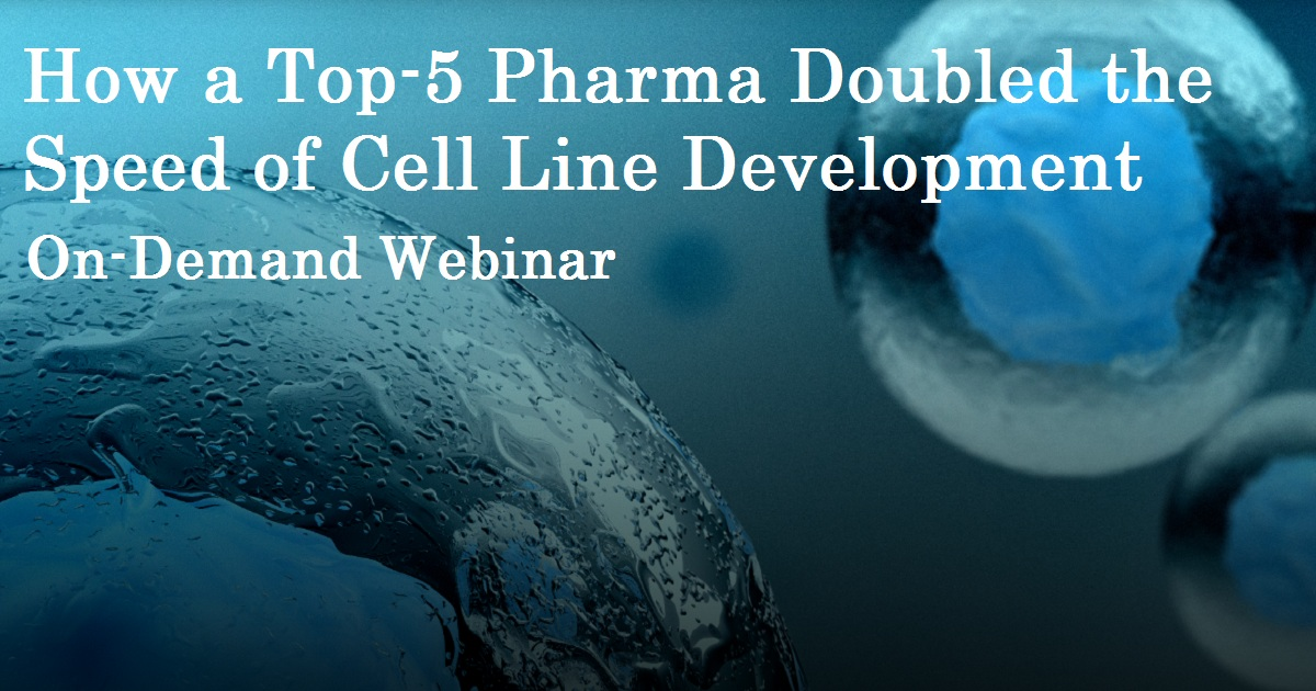 How a Top-5 Pharma Doubled the Speed of Cell Line Development
