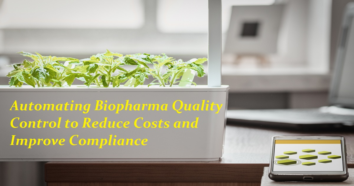 Automating Biopharma Quality Control to Reduce Costs and Improve Compliance