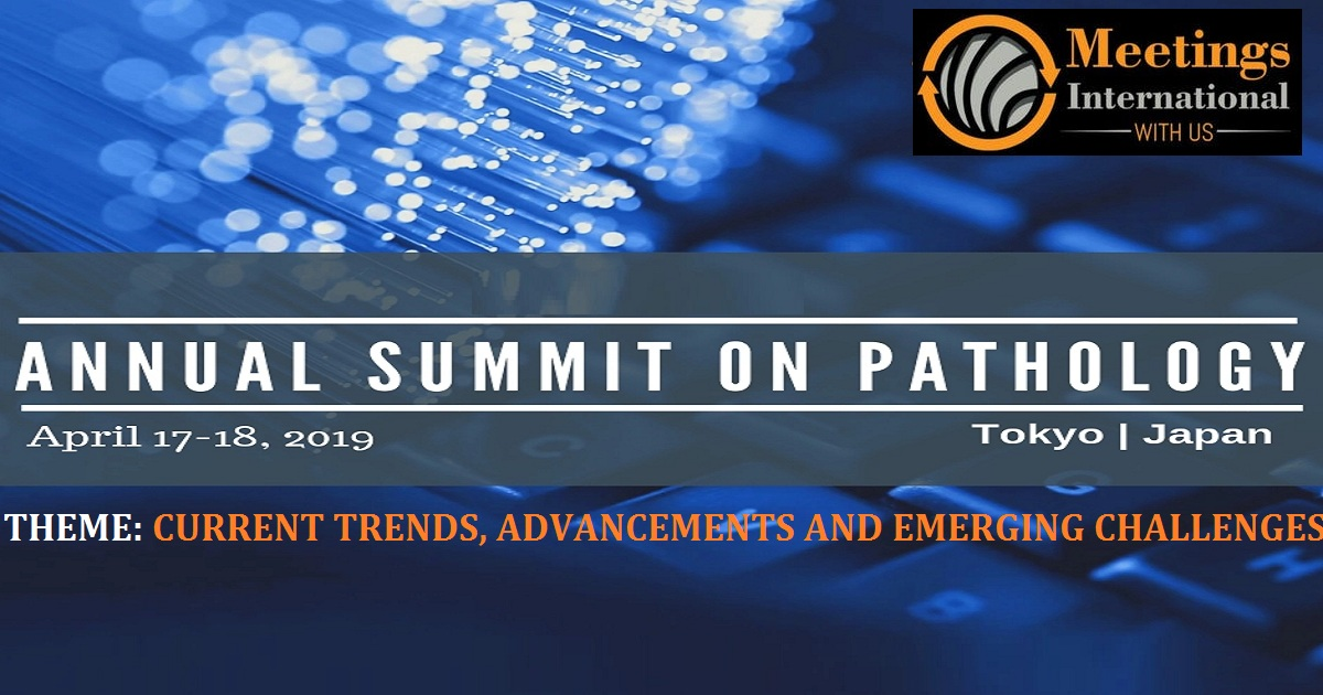 Annual Summit On Pathology | April 17-18, 2019 | Tokyo, Japan