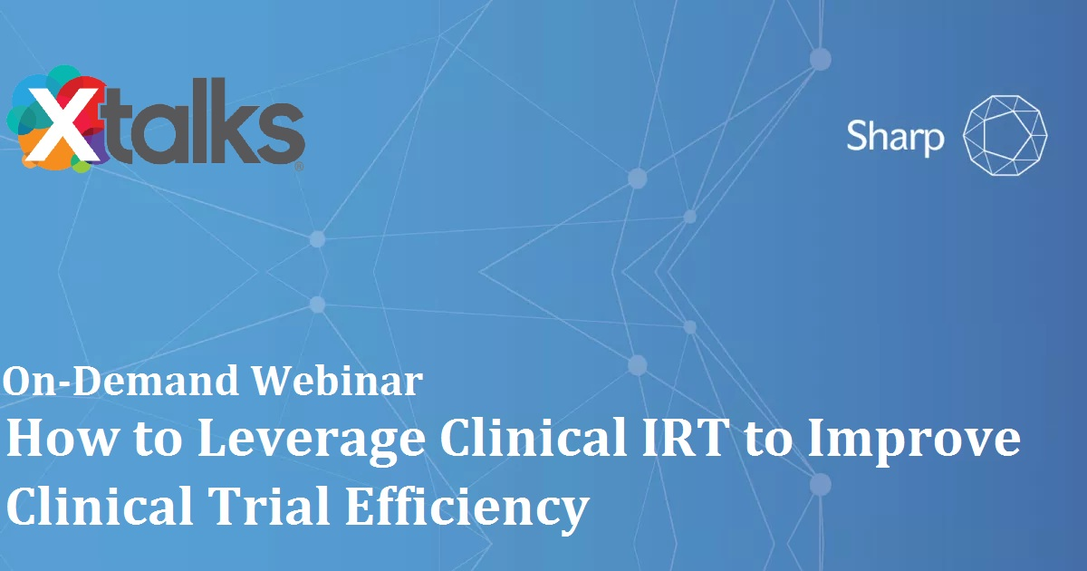 How to Leverage Clinical IRT to Improve Clinical Trial Efficiency