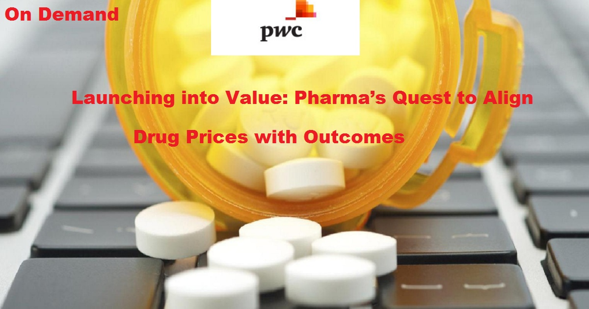 Launching into Value: Pharma's Quest to Align Drug Prices with Outcomes