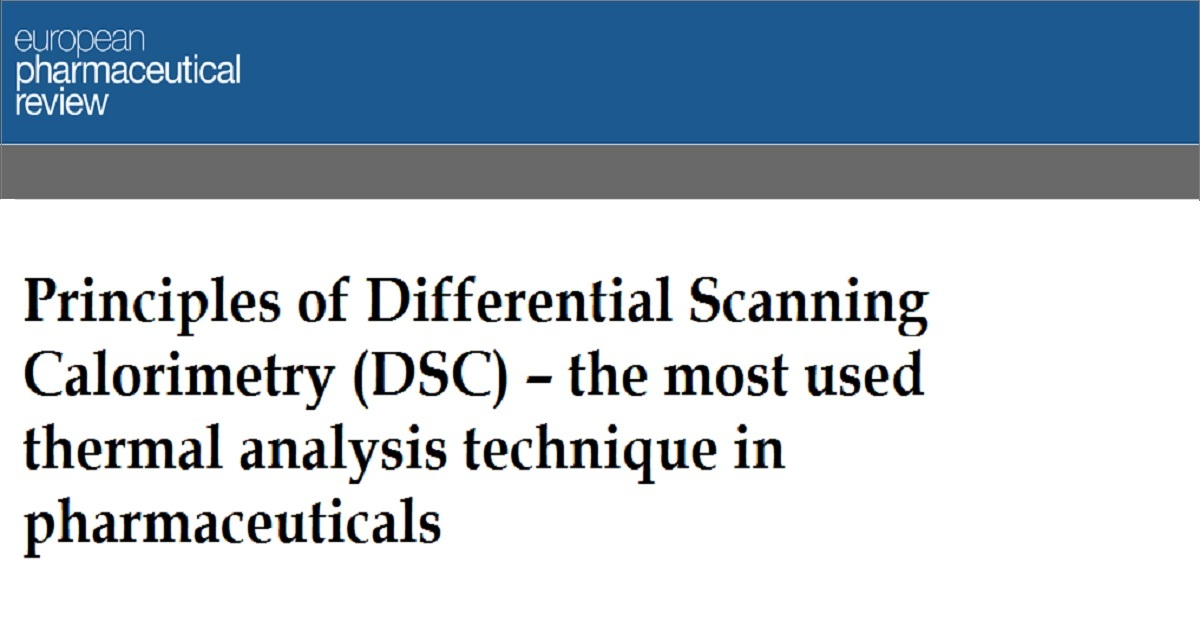 Principles of Differential Scanning Calorimetry (DSC) – the most used thermal analysis technique in pharmaceuticals