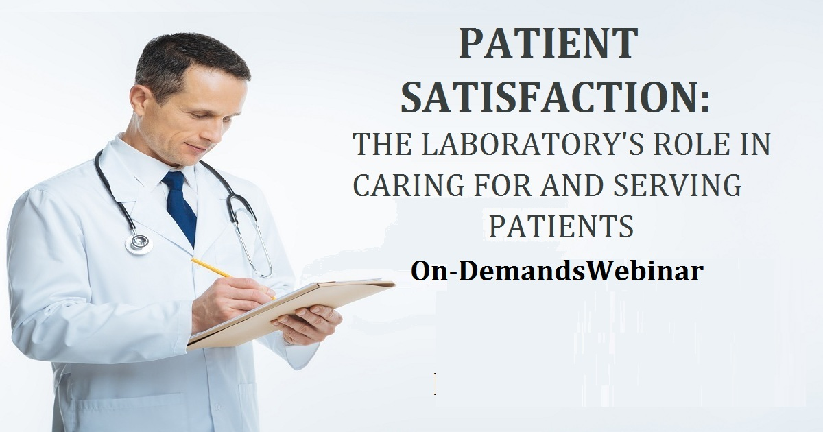 PATIENT SATISFACTION: THE LABORATORY'S ROLE IN CARING FOR AND SERVING PATIENTS