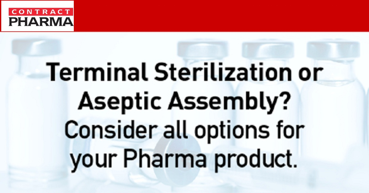 Terminal Sterilization or Aseptic Assembly? Consider all options for your Pharma product.