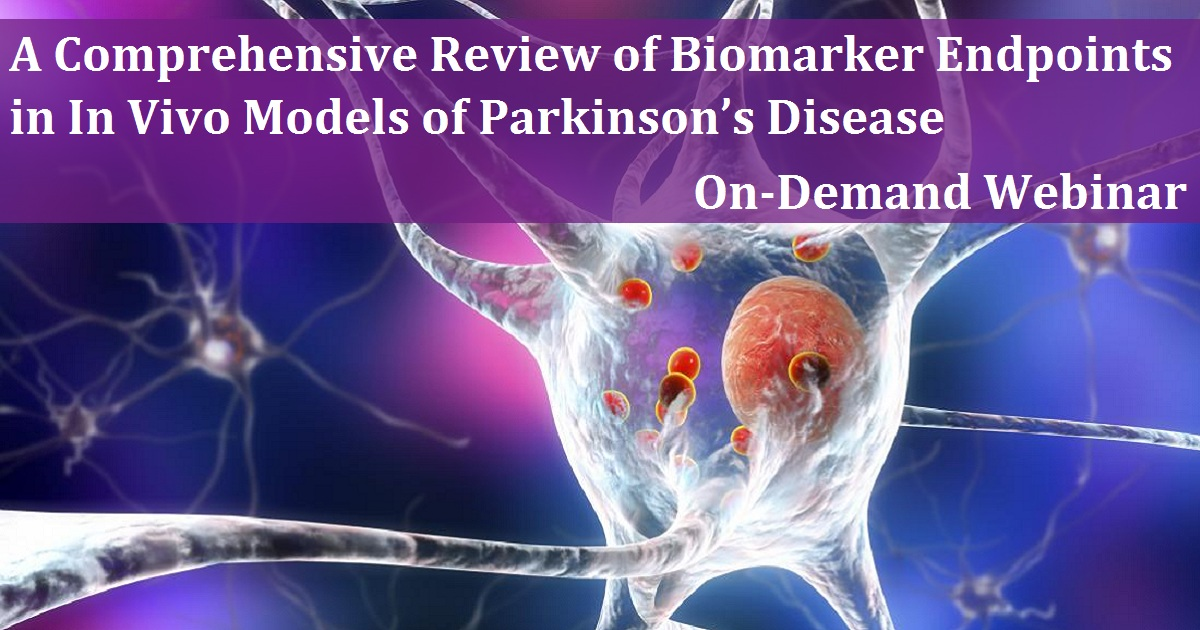 A Comprehensive Review of Biomarker Endpoints in In Vivo Models of Parkinson's Disease