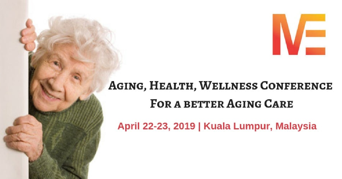 Aging, Health, Wellness Conference: For a better Aging Care