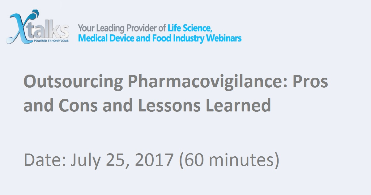 Outsourcing Pharmacovigilance: Pros and Cons and Lessons Learned